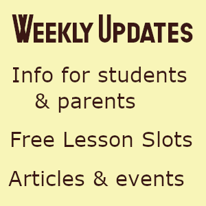 Weekly Updates: Info for students & parents; Free lesson slots; Articles & events.