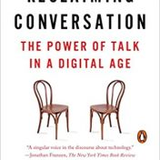 Reclaiming Conversation - The Power of Talk in a Digital Age, by Sherry Turkle